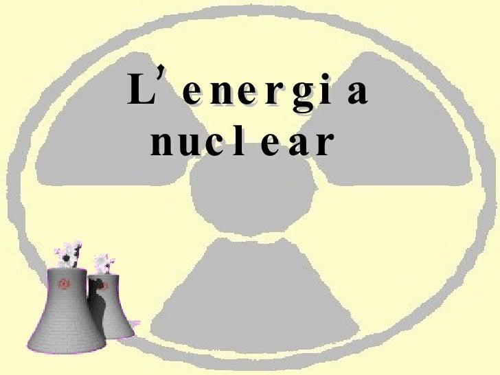 L'energia nuclear