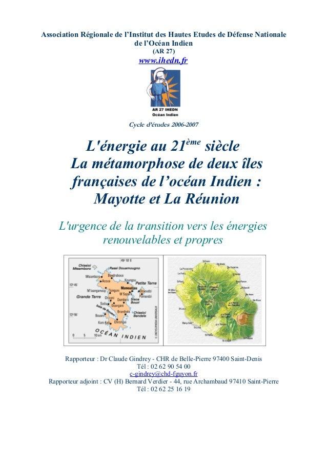 Association Régionale de l'Institut des Hautes Etudes de Défense Nationale de l'Océan Indien (AR 27)  www.ihedn.fr  Cycle ...
