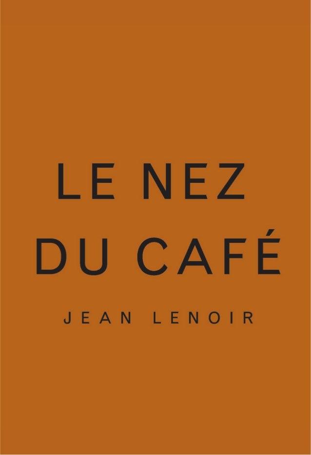 6Le Nez du Café ® Tentation Découvrez 6 arômes majeurs présents dans les cafés. Dans quels types de cafés se manifestent-i...