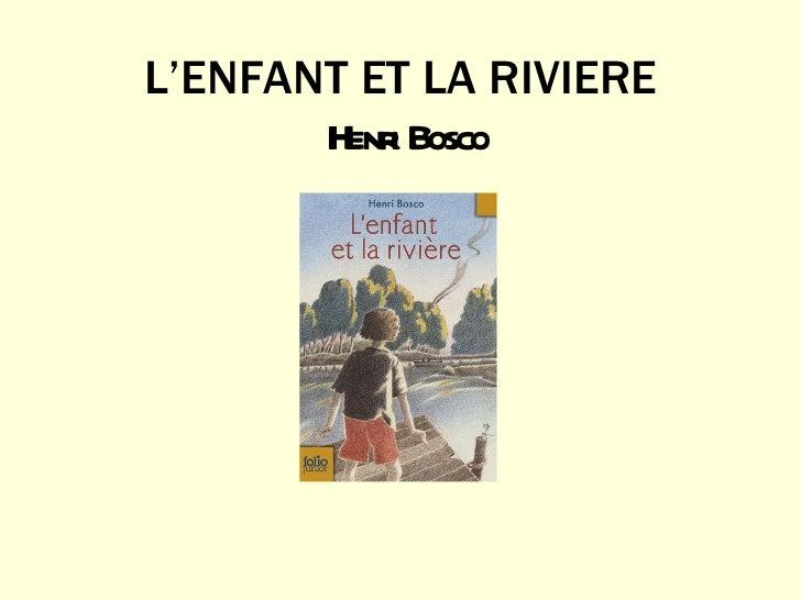 L'ENFANT ET LA RIVIERE  Henri Bosco