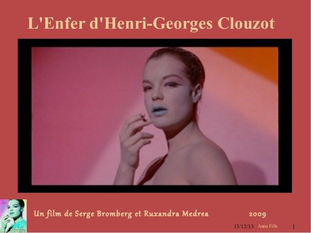 L'Enfer d'Henri-Georges Clouzot  Un film de Serge Bromberg et Ruxandra Medrea  2009 13/12/13 Anna Fills  1