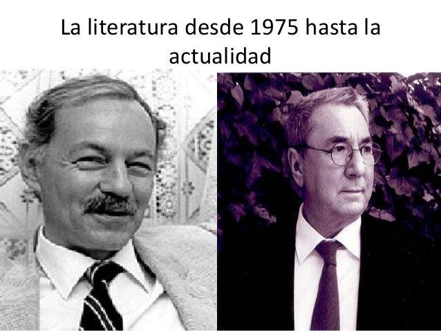 La literatura desde 1975 hasta laactualidad