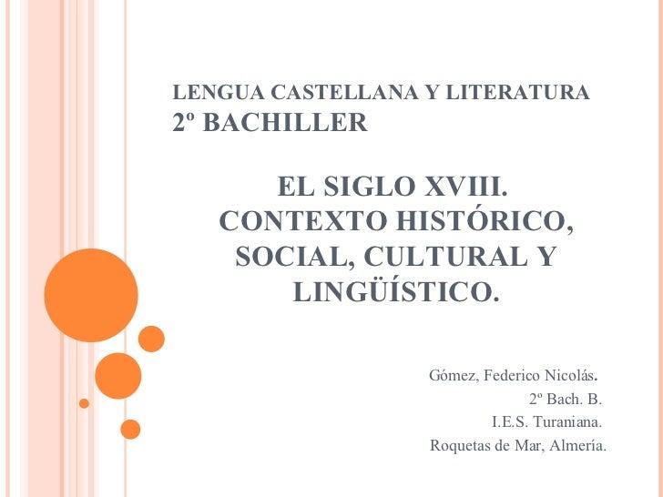 LENGUA CASTELLANA Y LITERATURA 2º BACHILLER Gómez, Federico Nicolás .  2º Bach. B.  I.E.S. Turaniana.  Roquetas de Mar, Al...