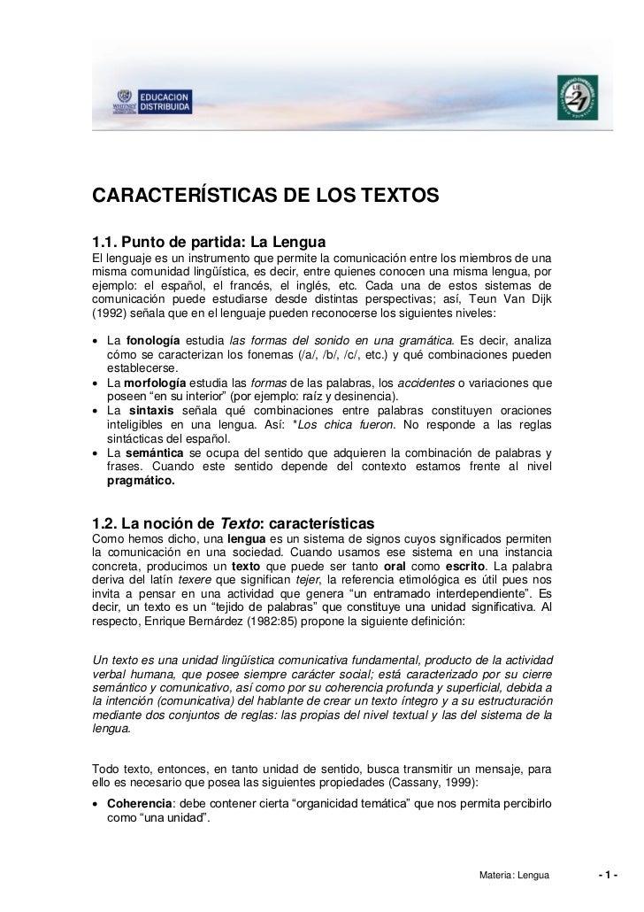 CARACTERÍSTICAS DE LOS TEXTOS1.1. Punto de partida: La LenguaEl lenguaje es un instrumento que permite la comunicación ent...