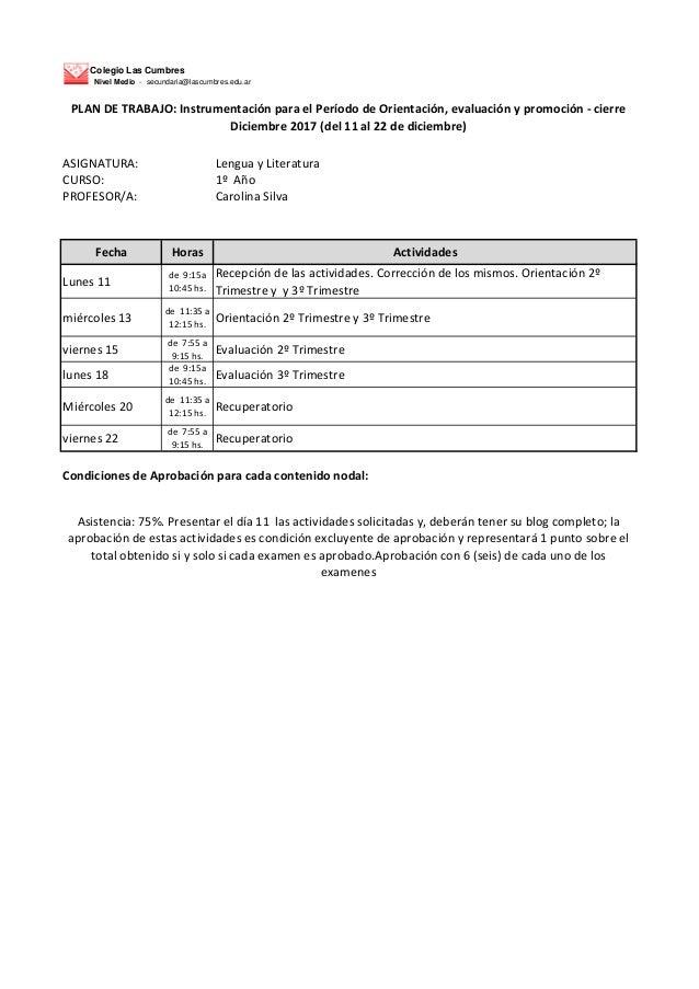Colegio Las Cumbres Nivel Medio - secundaria@lascumbres.edu.ar ASIGNATURA: Lengua y Literatura CURSO: 1� A�o PROFESOR/A: C...