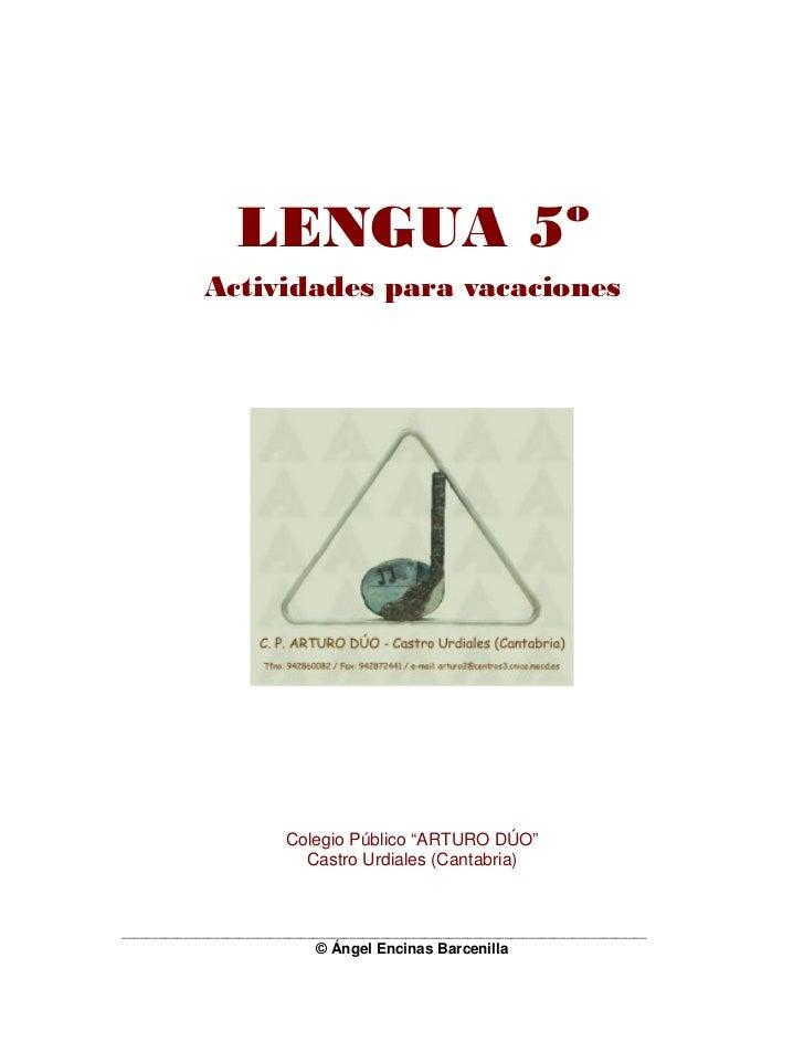 """LENGUA 5º             Actividades para vacaciones                          Colegio Público """"ARTURO DÚO""""                   ..."""