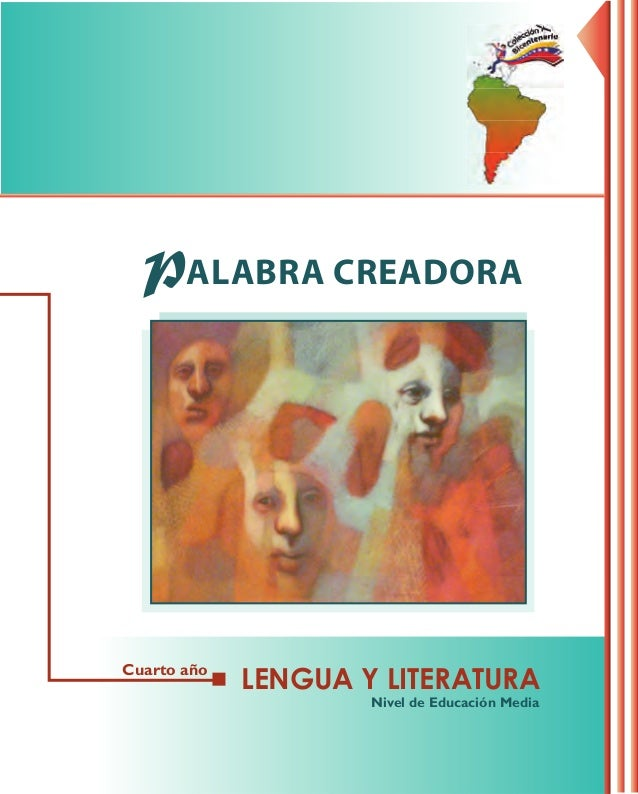 LENGUA Y LITERATURA PALABRA CREADORA Cuarto año Nivel de Educación Media