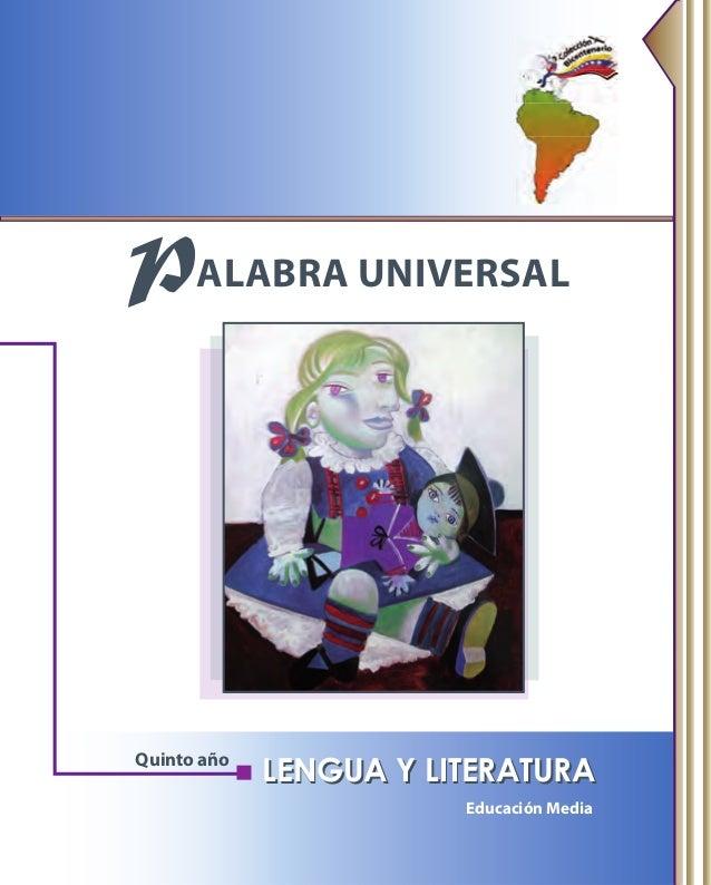 LENGUA Y LITERATURALENGUA Y LITERATURA PALABRA UNIVERSAL Educación Media Quinto año