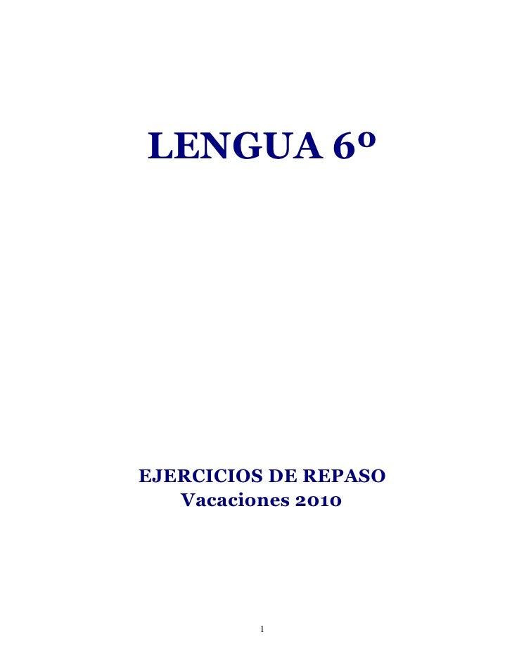 LENGUA 6º     EJERCICIOS DE REPASO    Vacaciones 2010              1