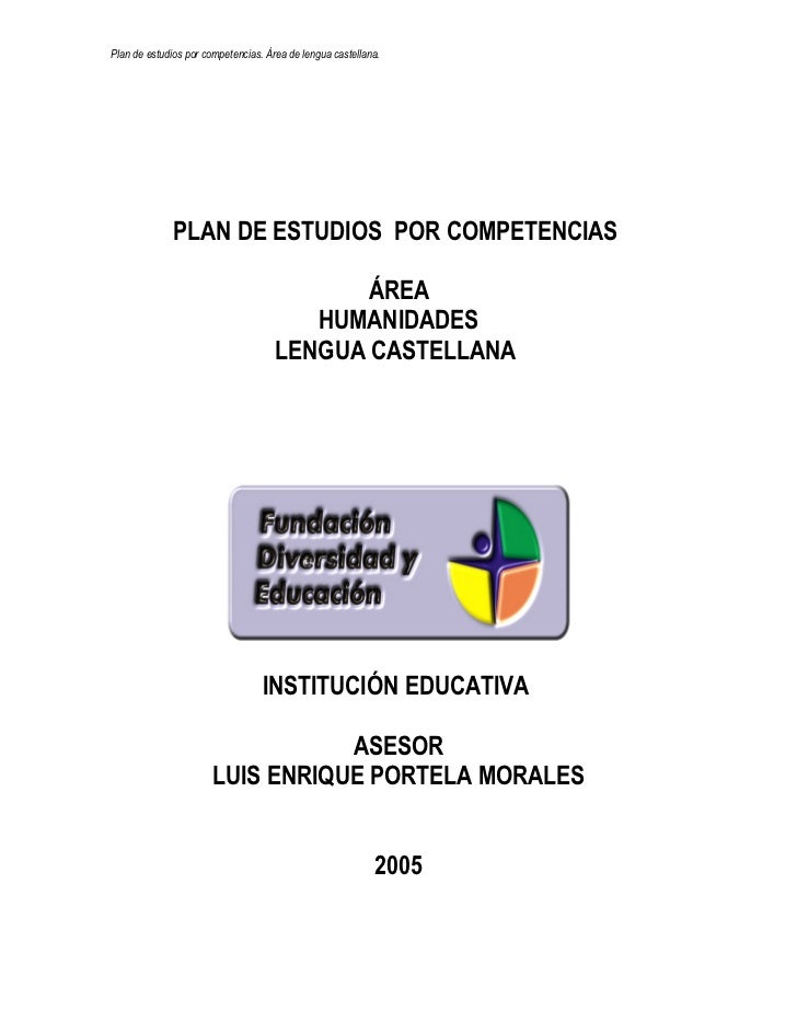 Plan de estudios por competencias. Área de lengua castellana.                   PLAN DE ESTUDIOS POR COMPETENCIAS         ...