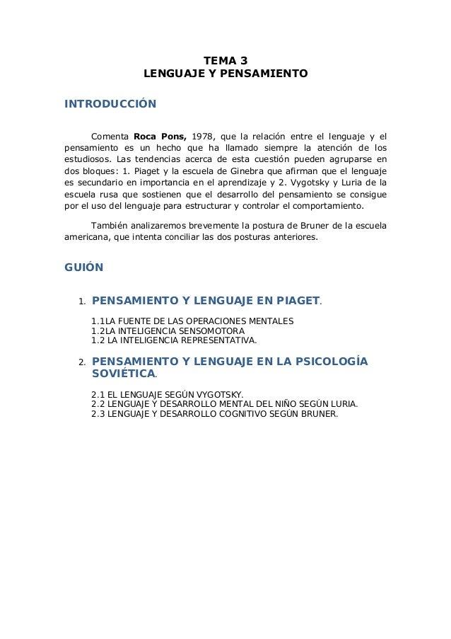 TEMA 3                  LENGUAJE Y PENSAMIENTOINTRODUCCIÓN       Comenta Roca Pons, 1978, que la relación entre el lenguaj...