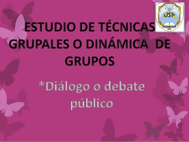 *Diálogo o debatepúblico