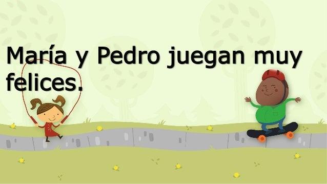 María y Pedro juegan muy felices.