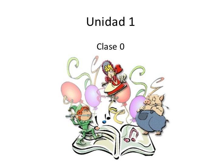 Unidad 1 Clase 0