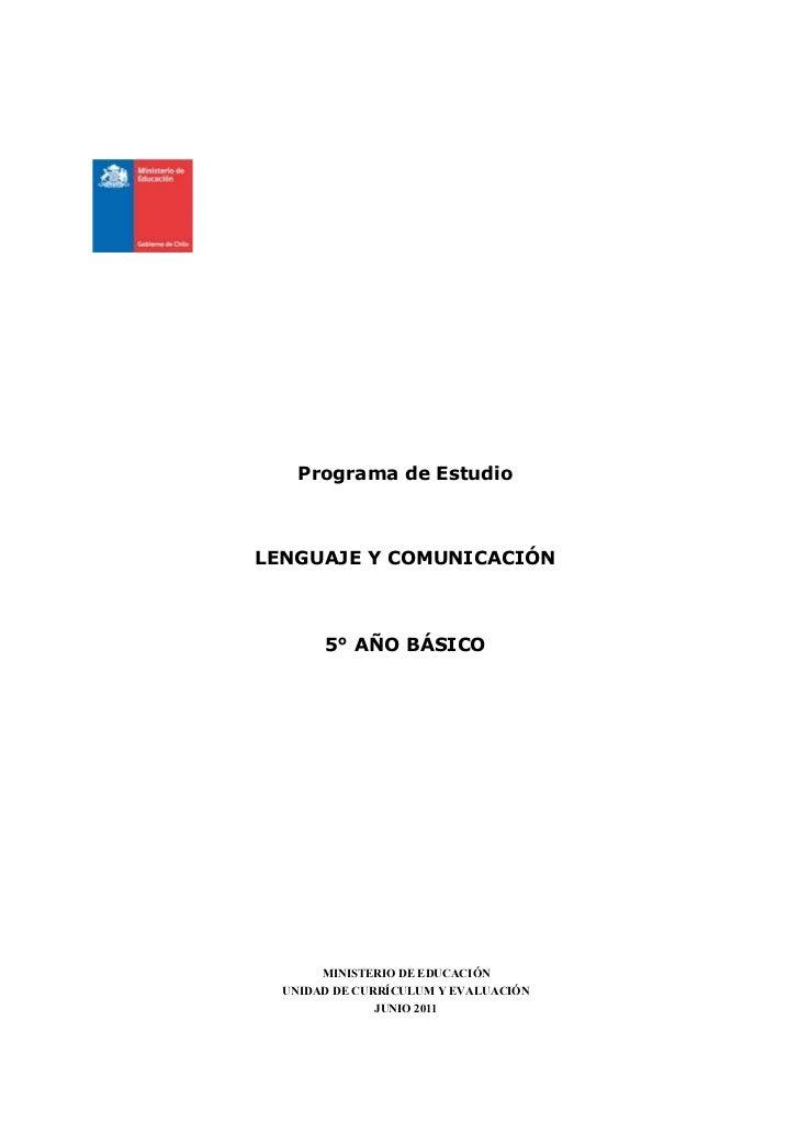 Programa de EstudioLENGUAJE Y COMUNICACIÓN       5° AÑO BÁSICO       MINISTERIO DE EDUCACIÓN  UNIDAD DE CURRÍCULUM Y EVALU...