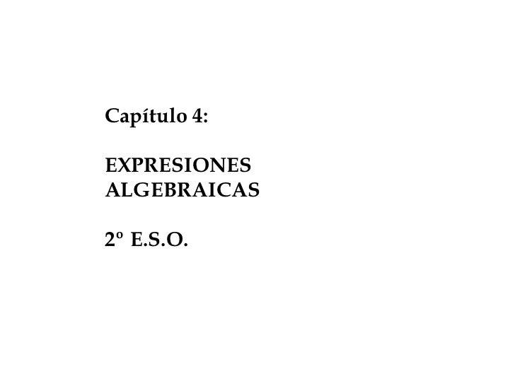 Capítulo 4: EXPRESIONES ALGEBRAICAS 2º E.S.O.