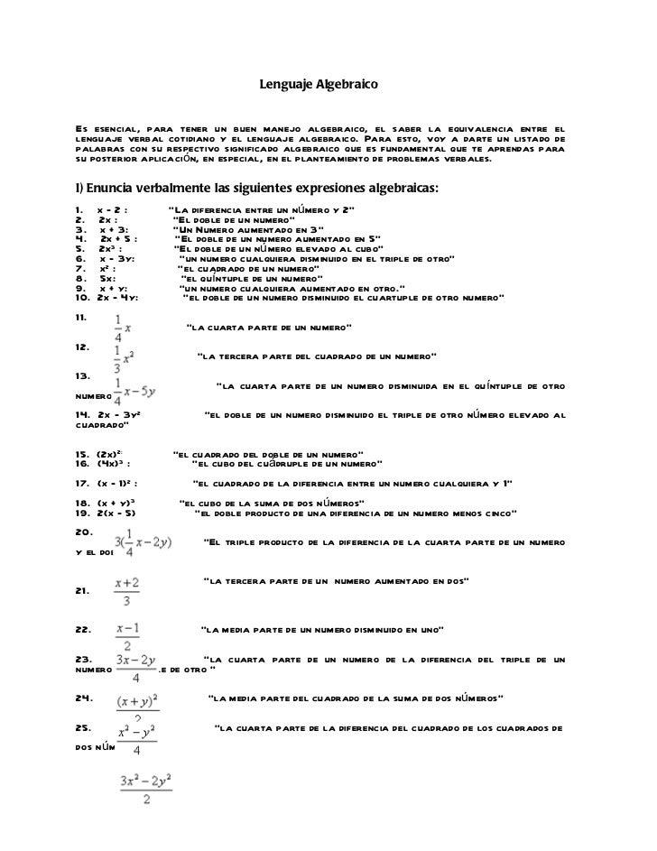 Lenguaje AlgebraicoEs esencial, para tener un buen manejo algebraico, el saber la equivalencia entre ellenguaje verbal cot...
