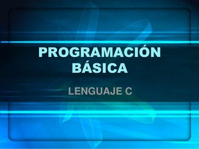 PROGRAMACIÓN BÁSICA LENGUAJE C
