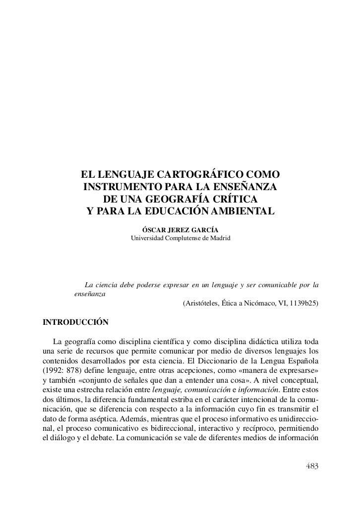 EL LENGUAJE CARTOGRÁFICO COMO           INSTRUMENTO PARA LA ENSEÑANZA               DE UNA GEOGRAFÍA CRÍTICA            Y ...