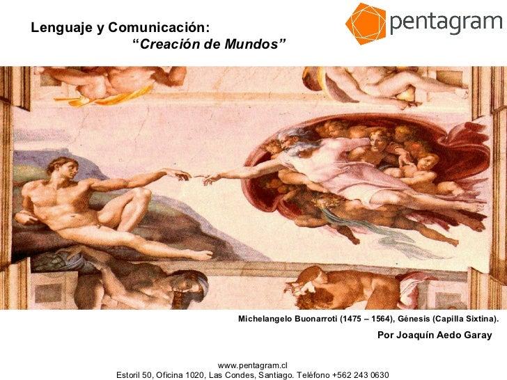 """Lenguaje y Comunicación:             """"Creación de Mundos""""                  Por Joaquín Aedo G.                            ..."""