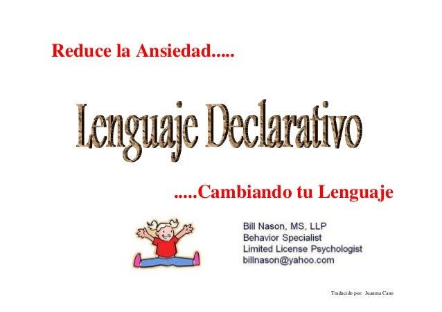 .....Cambiando tu Lenguaje  Traducido por: Juanma Cano  Reduce la Ansiedad.....