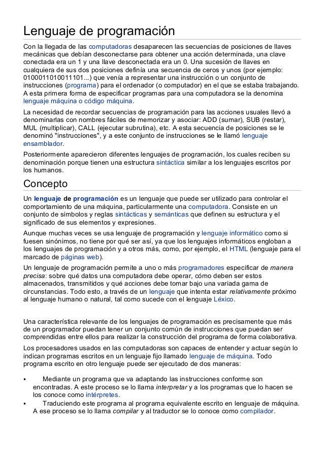 Lenguaje de programación Con la llegada de las computadoras desaparecen las secuencias de posiciones de llaves mecánicas q...