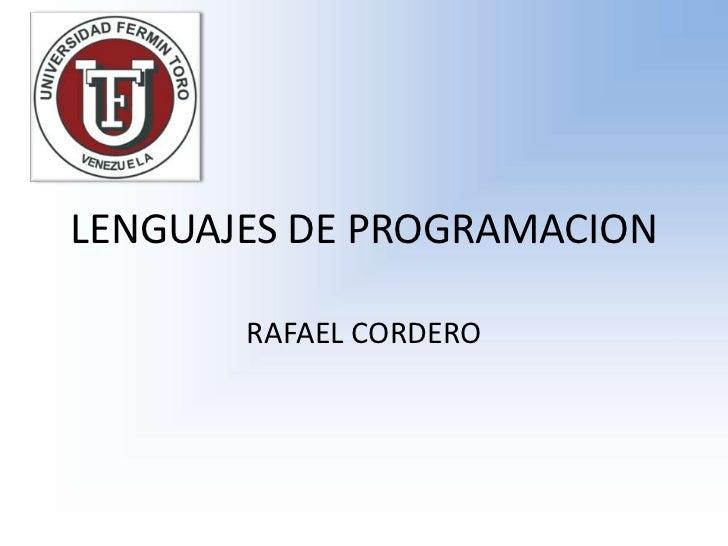 LENGUAJES DE PROGRAMACION       RAFAEL CORDERO