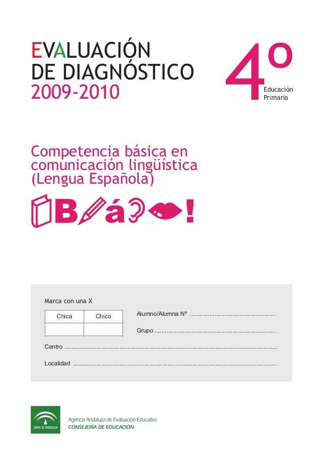 EVALUACIÓN DE DIAGNÓSTICO 2009-2010 Competencia básica en comunicación lingüística (Lengua Española) 4ºEducación Primaria ...