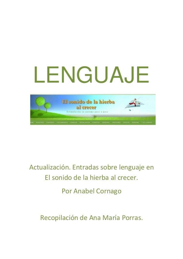 LENGUAJE Actualización. Entradas sobre lenguaje en El sonido de la hierba al crecer. Por Anabel Cornago Recopilación de An...