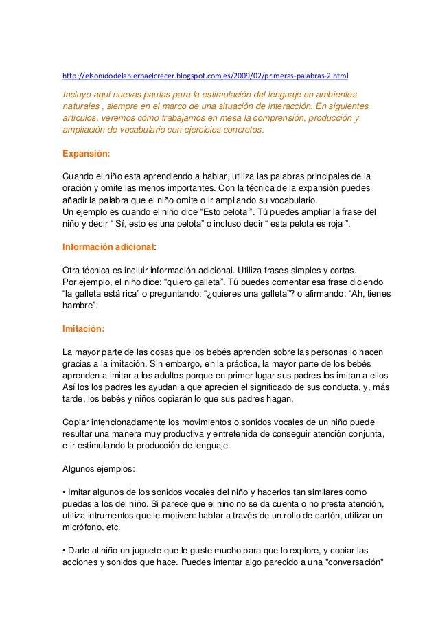 http://elsonidodelahierbaelcrecer.blogspot.com.es/2009/02/primeras-palabras-2.html Incluyo aquí nuevas pautas para la esti...