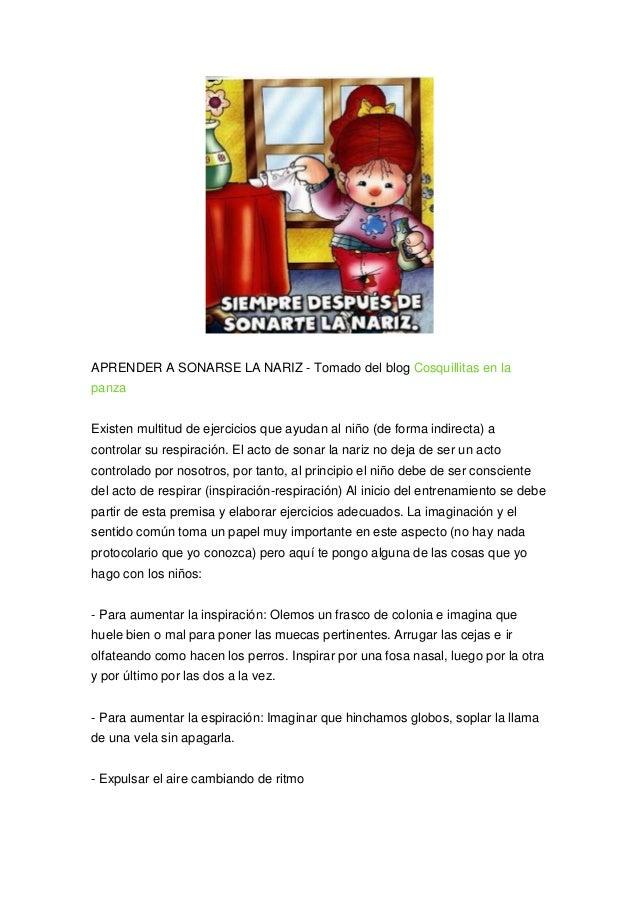 APRENDER A SONARSE LA NARIZ - Tomado del blog Cosquillitas en la panza Existen multitud de ejercicios que ayudan al niño (...