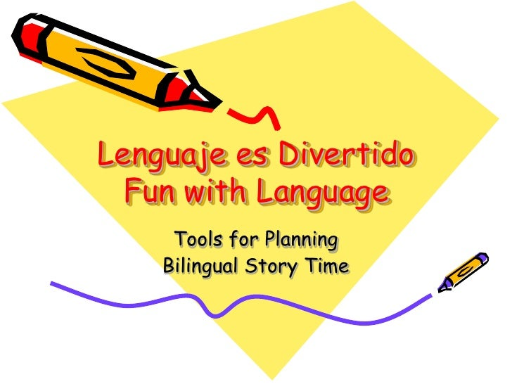 Lenguaje es Divertido   Fun with Language      Tools for Planning     Bilingual Story Time