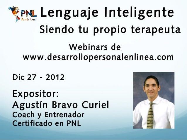 Lenguaje Inteligente      Siendo tu propio terapeuta           Webinars de  www.desarrollopersonalenlinea.comDic 27 - 2012...