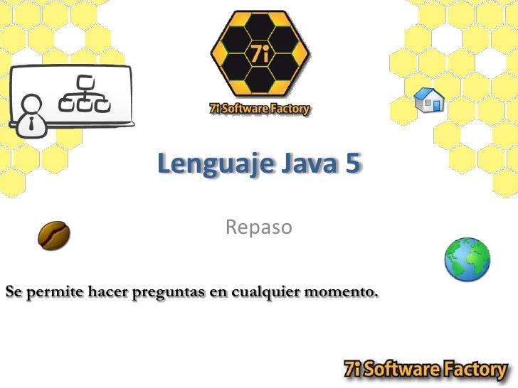 Lenguaje Java 5<br />Repaso<br />