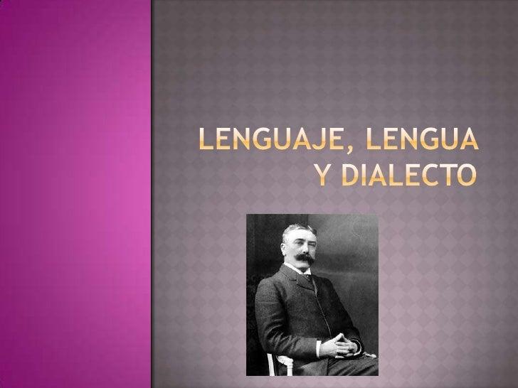 Lenguaje, lengua y dialecto<br />