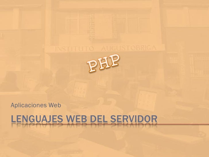 Aplicaciones WebLENGUAJES WEB DEL SERVIDOR