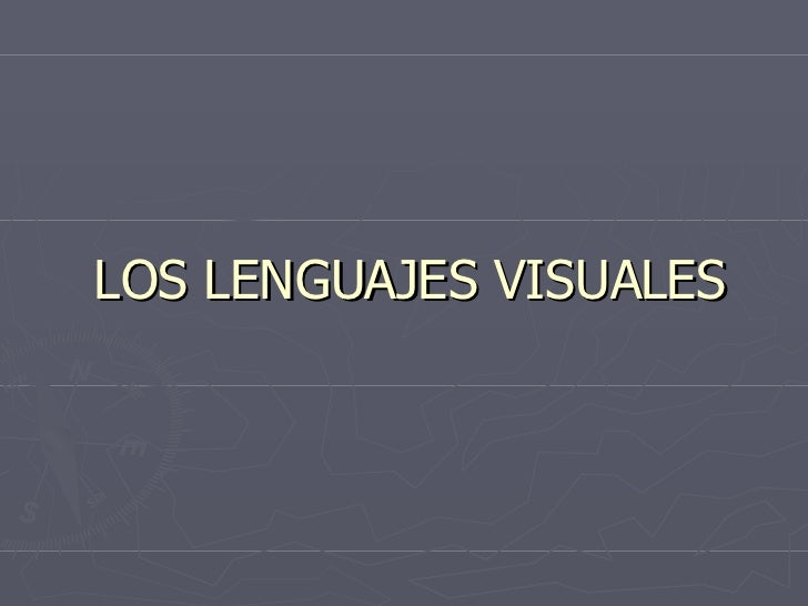 LOS LENGUAJES VISUALES