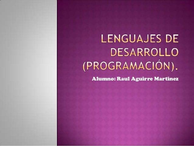 Alumno: Raul Aguirre Martinez
