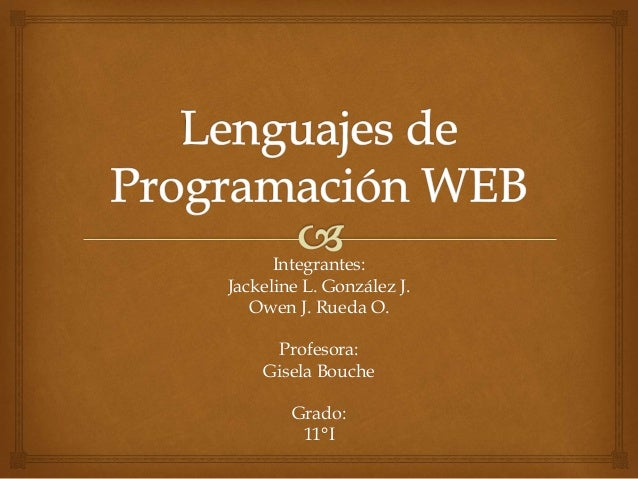 Integrantes: Jackeline L. González J. Owen J. Rueda O. Profesora: Gisela Bouche Grado: 11°I