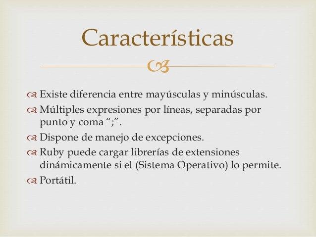 """  Existe diferencia entre mayúsculas y minúsculas.  Múltiples expresiones por líneas, separadas por punto y coma """";"""". ..."""