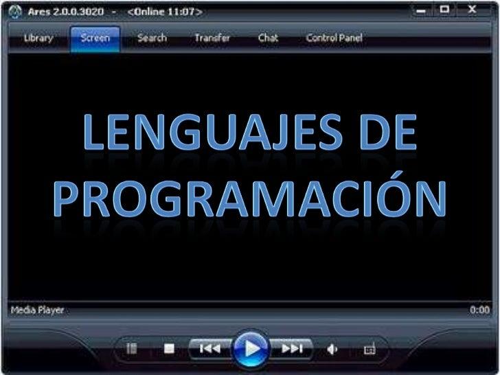 Los lenguajes de programación sonprogramas       compilados,      esdecir, traducidos a un lenguaje demáquina o idioma art...