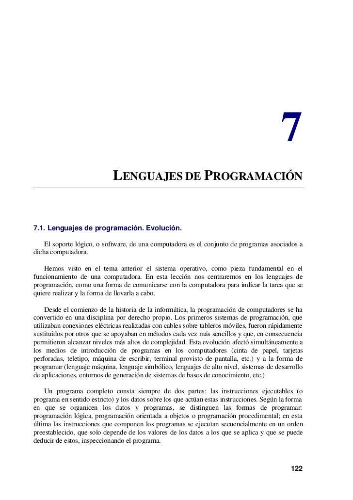 7                            LENGUAJES DE PROGRAMACIÓN7.1. Lenguajes de programación. Evolución.    El soporte lógico, o s...