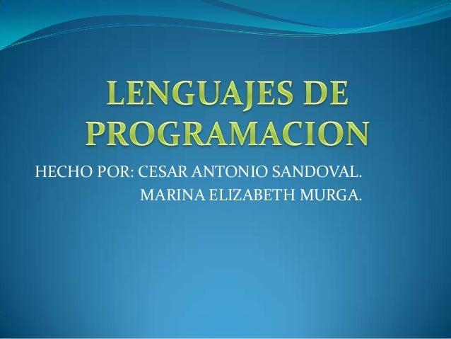 HECHO POR: CESAR ANTONIO SANDOVAL.           MARINA ELIZABETH MURGA.