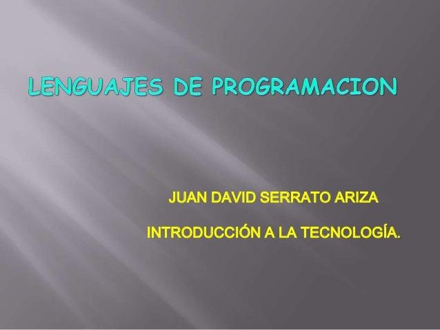 JUAN DAVID SERRATO ARIZAINTRODUCCIÓN A LA TECNOLOGÍA.