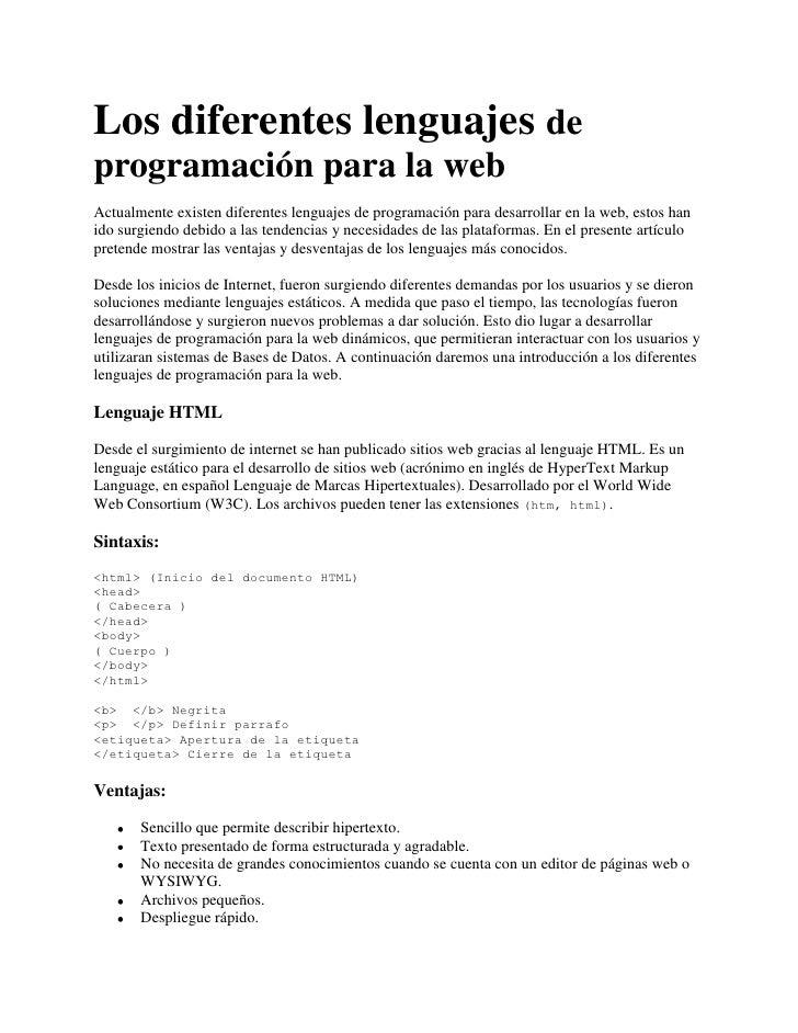 Los diferentes lenguajes deprogramación para la webActualmente existen diferentes lenguajes de programación para desarroll...