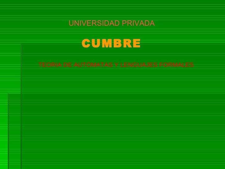 TEORIA DE AUTÓMATAS Y LENGUAJES FORMALES UNIVERSIDAD PRIVADA   CUMBRE