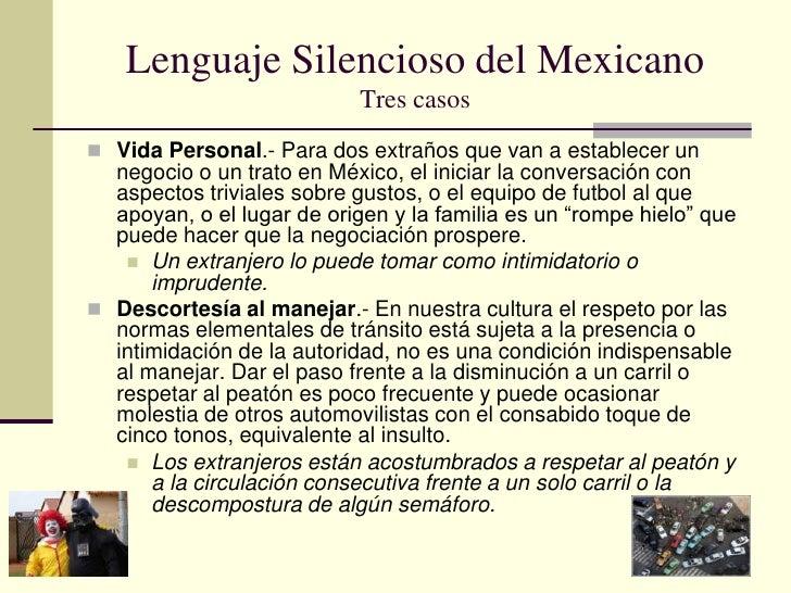 Lenguaje Silencioso del MexicanoTres casos<br />Vida Personal.- Para dos extraños que van a establecer un negocio o un tra...