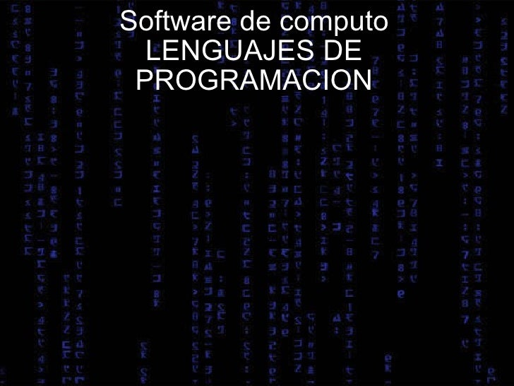 Software de computo LENGUAJES DE PROGRAMACION