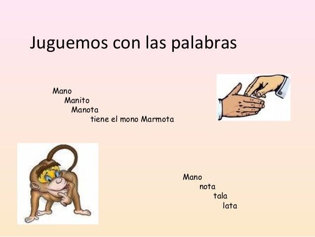 Juguemos con las palabras Mano Manito Manota tiene el mono Marmota Mano nota tala lata