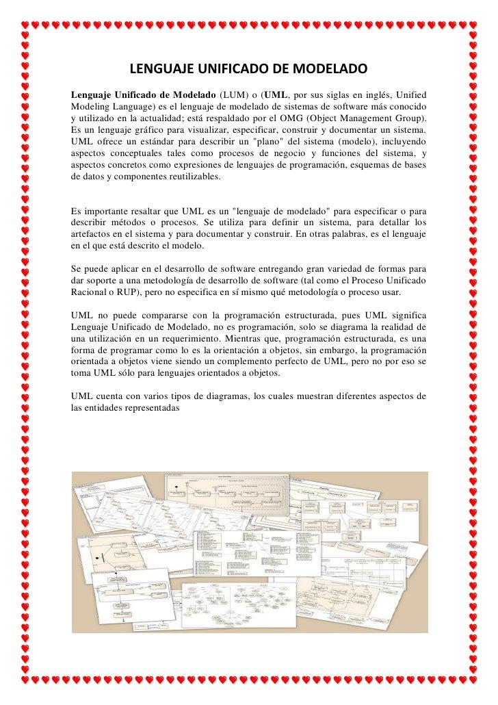 LENGUAJE UNIFICADO DE MODELADO Lenguaje Unificado de Modelado (LUM) o (UML, por sus siglas en inglés, Unified Modeling Lan...